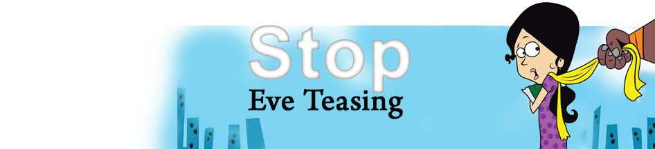 Raise your voice against Eve Teasers - Don't Encourage