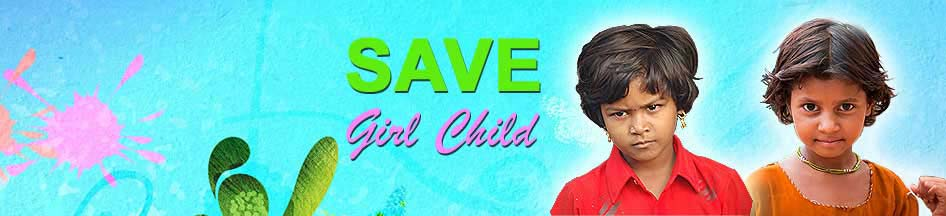 Girl Child is Precious - Save Them
